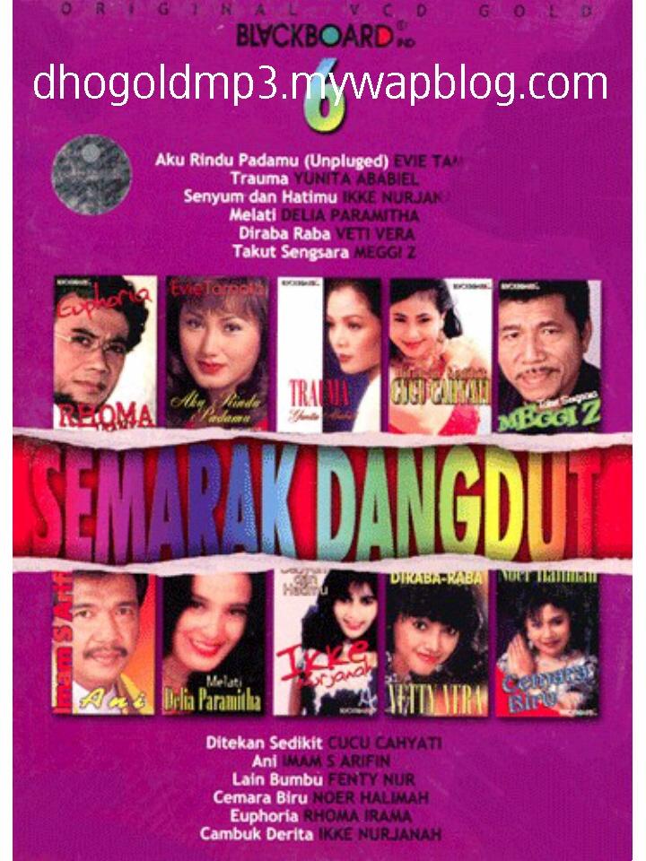 Koleksi Kumpulan Lagu Dangdut MP3 ~ SEMARAK DANGDUT VOL 6